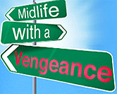 Midlife With A Vengeance